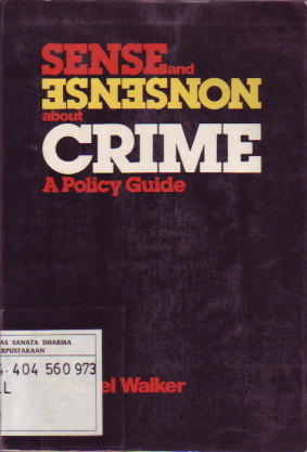 an overview of the rising crime rates and the novel sense and nonsense about crime by samuel walker