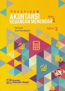 Praktikum Akuntansi Keuangan Menengah Edisi 2 Buku 1 Perpustakaan Universitas Sanata Dharma